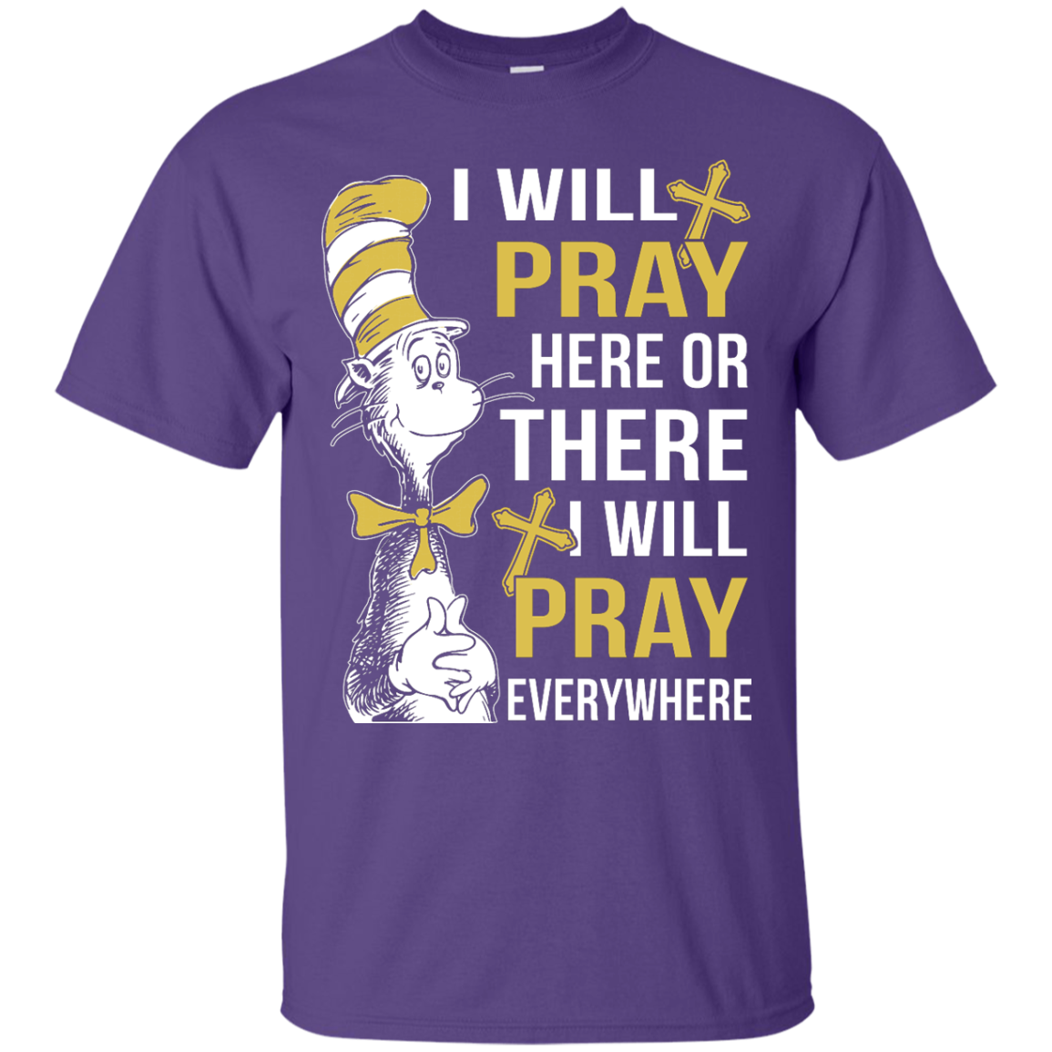 image 1006px I Will Pray Here Or There Or Everywhere T Shirt, Hoodies