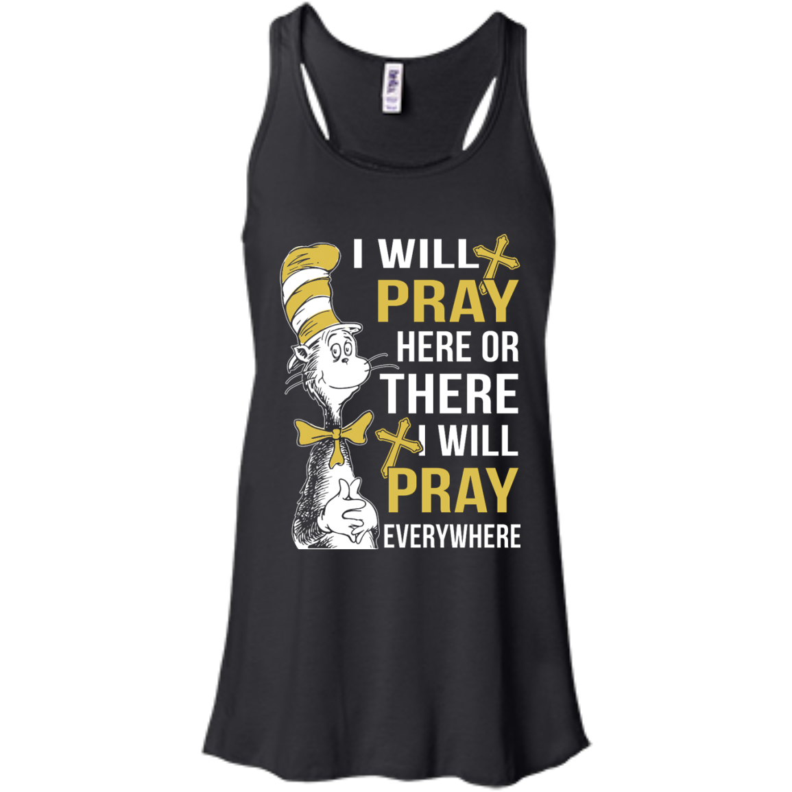 image 1008px I Will Pray Here Or There Or Everywhere T Shirt, Hoodies