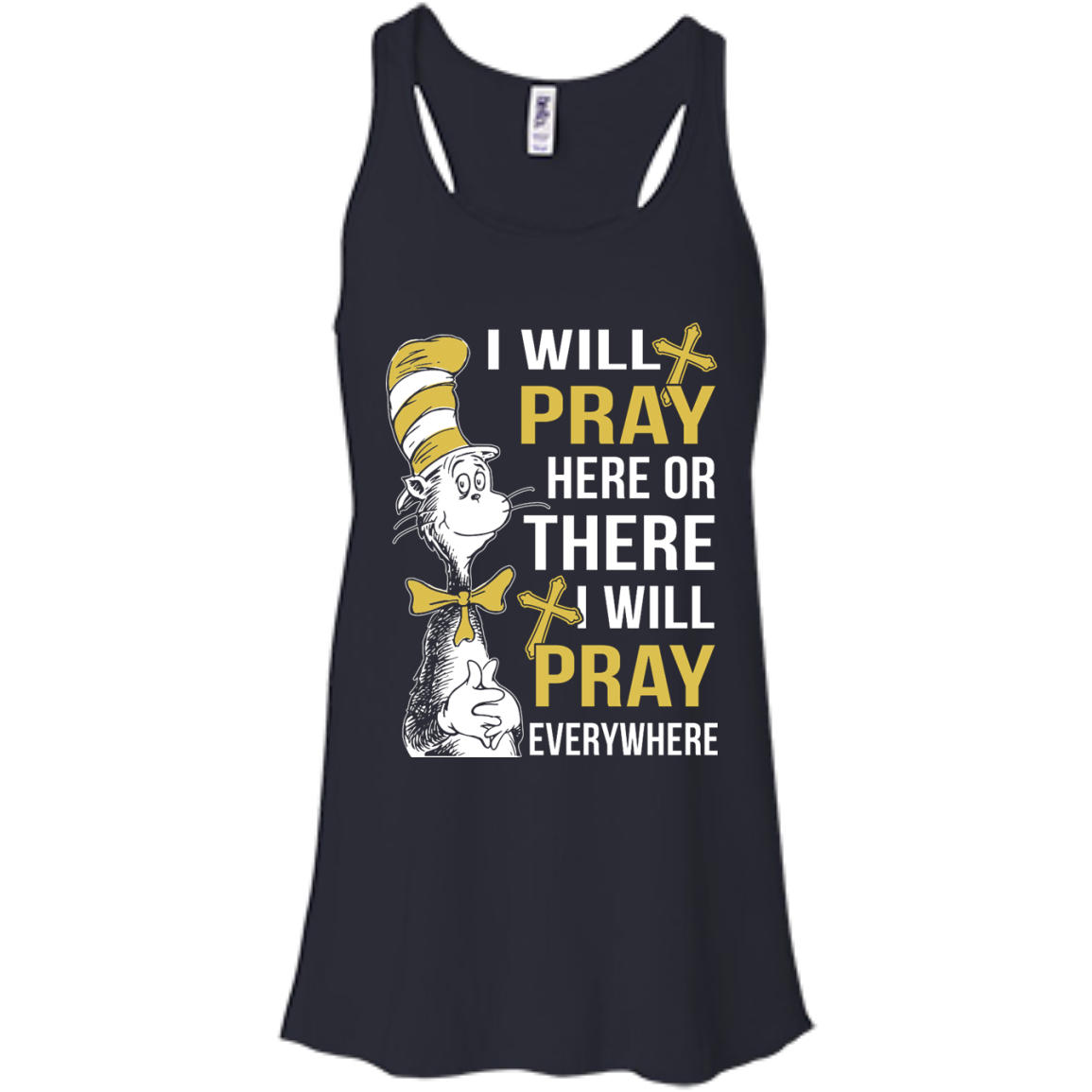 image 1009px I Will Pray Here Or There Or Everywhere T Shirt, Hoodies
