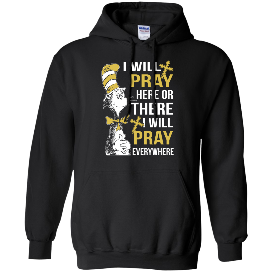 image 1010px I Will Pray Here Or There Or Everywhere T Shirt, Hoodies