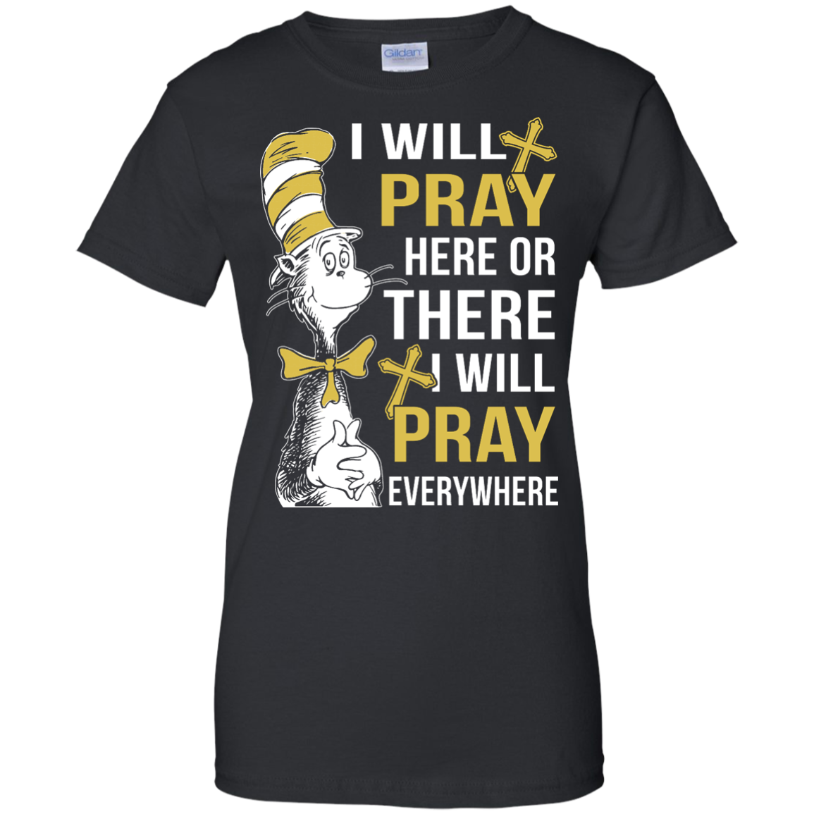image 1013px I Will Pray Here Or There Or Everywhere T Shirt, Hoodies