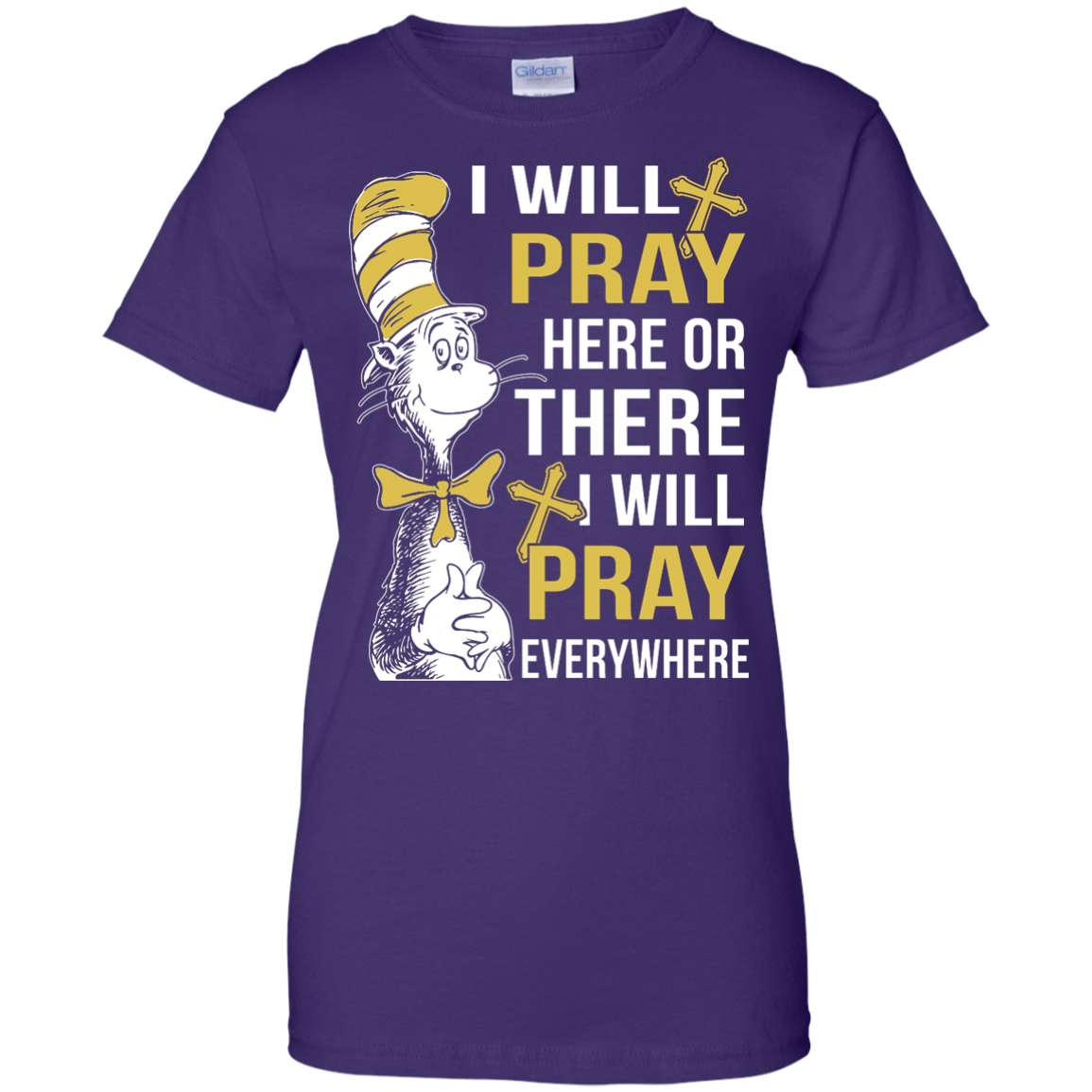 image 1015px I Will Pray Here Or There Or Everywhere T Shirt, Hoodies