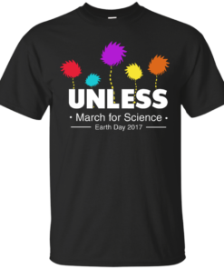 Unless, March For Science Earth Day 2017 T-Shirt - Unisex - Black