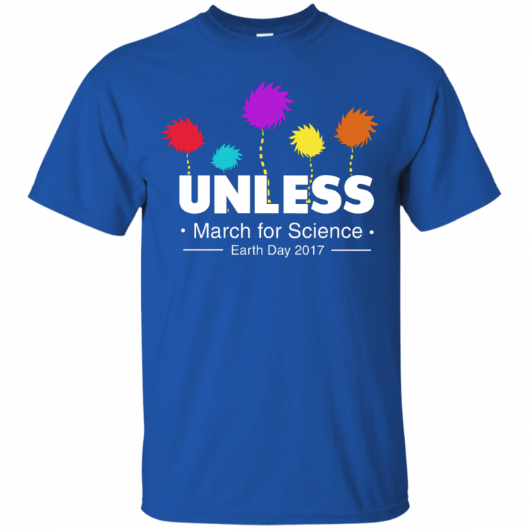 Unless, March For Science Earth Day 2017 T-Shirt - Unisex T-Shirt - Royal