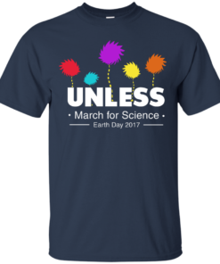 Unless, March For Science Earth Day 2017 T-Shirt - Unisex T-Shirt - Navy