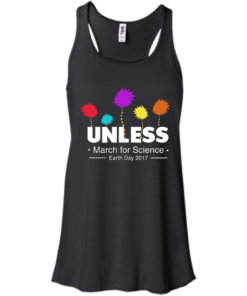 image 1056 247x296px Unless, March For Science Earth Day 2017 T Shirt
