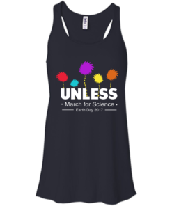 image 1057 247x296px Unless, March For Science Earth Day 2017 T Shirt