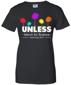 Unless, March For Science Earth Day 2017 T-Shirt - Women T-Shirt - Black