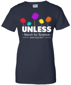 image 1062 247x296px Unless, March For Science Earth Day 2017 T Shirt