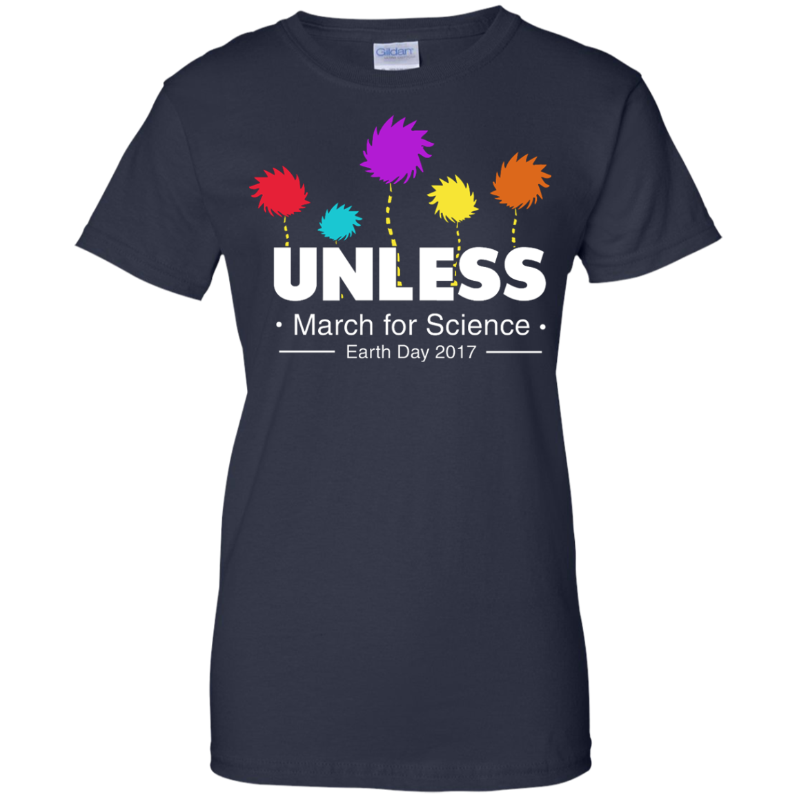 image 1062px Unless, March For Science Earth Day 2017 T Shirt