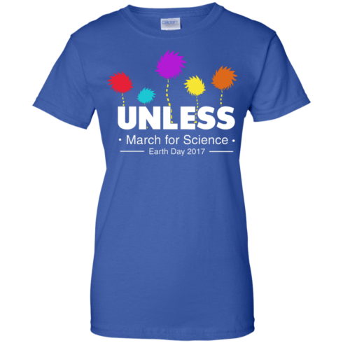 image 1063 490x490px Unless, March For Science Earth Day 2017 T Shirt