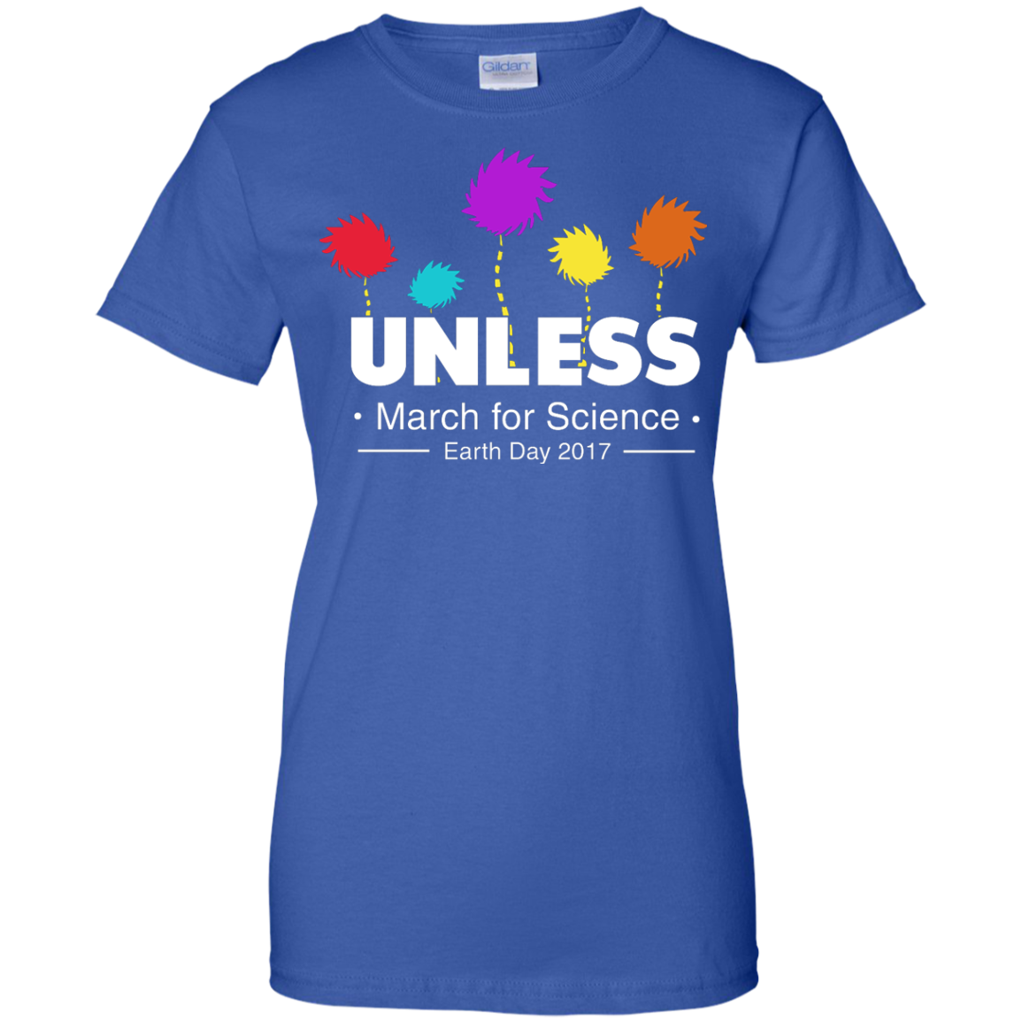 image 1063px Unless, March For Science Earth Day 2017 T Shirt