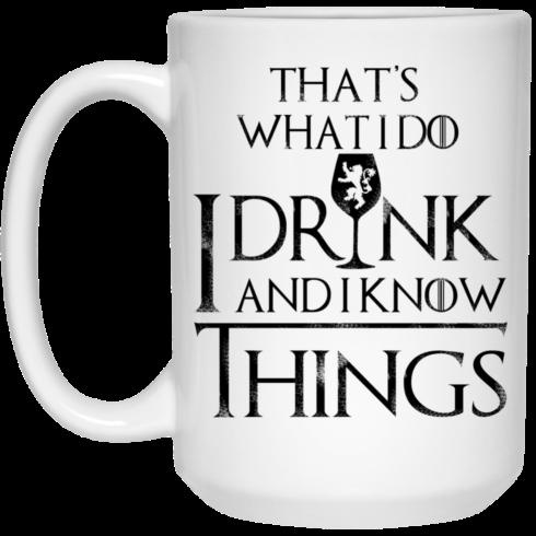 image 152 490x490px What I Do I Drink And I Know Things Mug Coffee