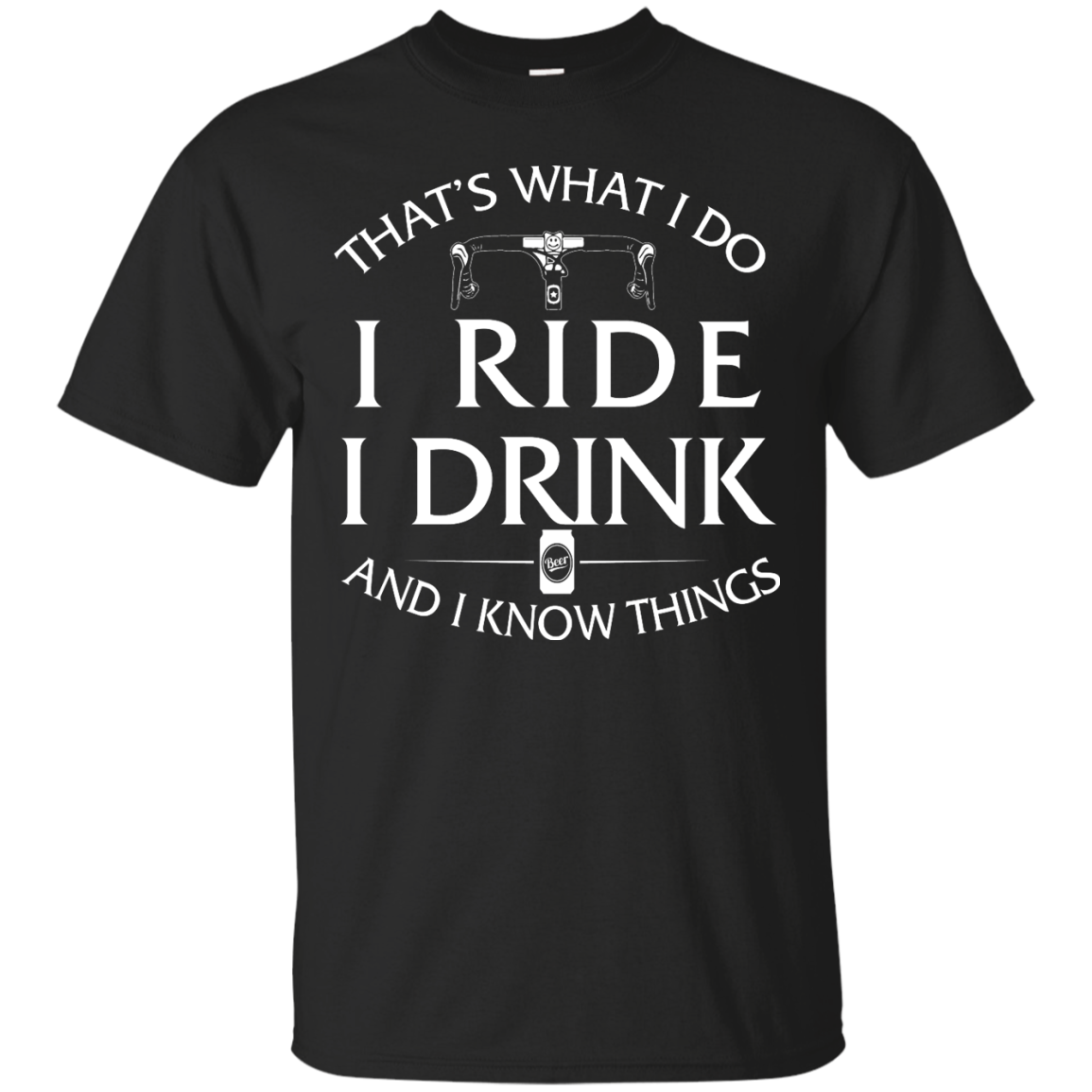 image 165px Cycling T Shirt: That's What I Do I Ride I Drink And I Know Things