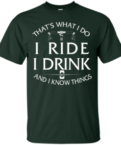 image 166 247x296px Cycling T Shirt: That's What I Do I Ride I Drink And I Know Things