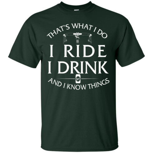 image 166 490x490px Cycling T Shirt: That's What I Do I Ride I Drink And I Know Things