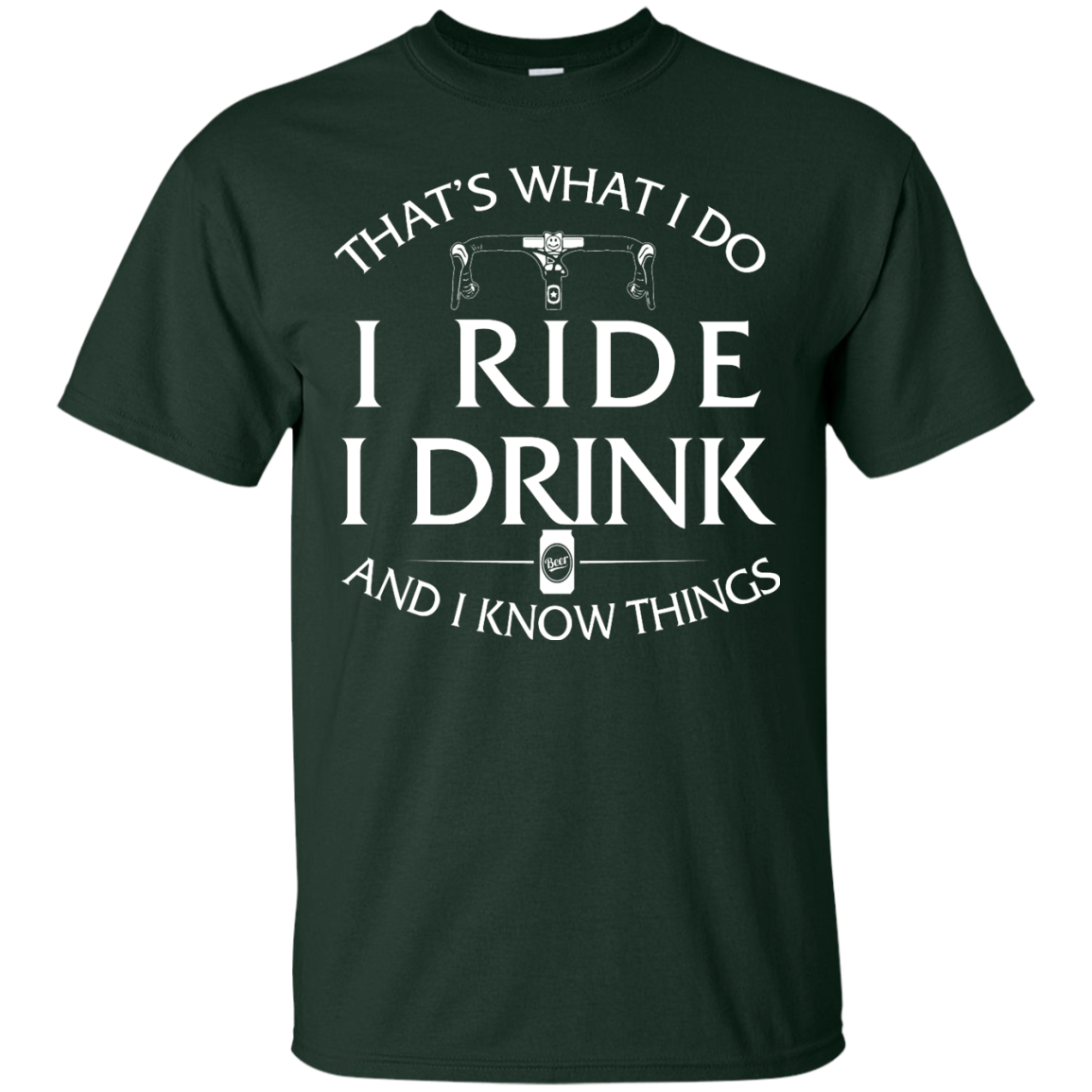 image 166px Cycling T Shirt: That's What I Do I Ride I Drink And I Know Things