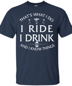 image 167 247x296px Cycling T Shirt: That's What I Do I Ride I Drink And I Know Things
