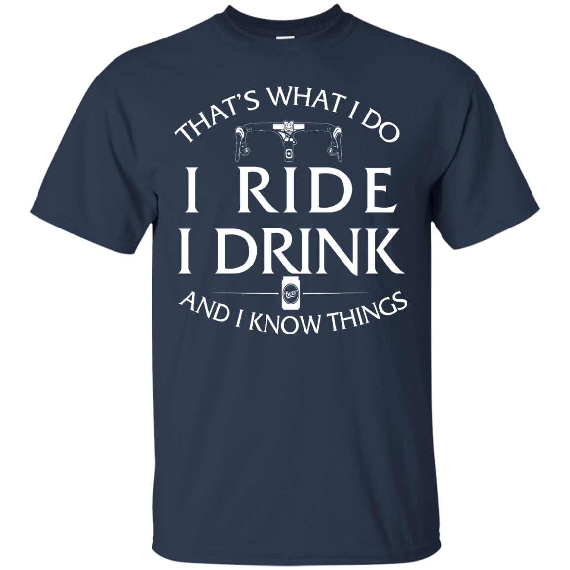 image 167px Cycling T Shirt: That's What I Do I Ride I Drink And I Know Things