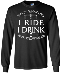 image 168 247x296px Cycling T Shirt: That's What I Do I Ride I Drink And I Know Things