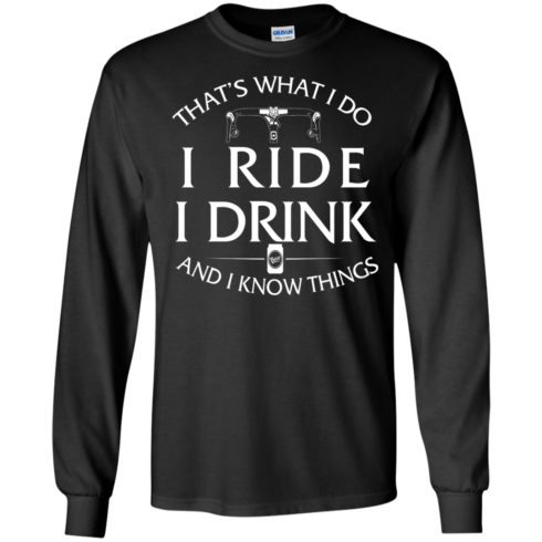 image 168 490x490px Cycling T Shirt: That's What I Do I Ride I Drink And I Know Things