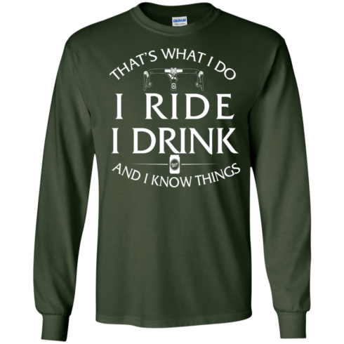 image 169 490x490px Cycling T Shirt: That's What I Do I Ride I Drink And I Know Things