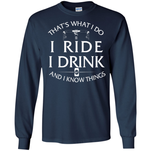 image 170 490x490px Cycling T Shirt: That's What I Do I Ride I Drink And I Know Things