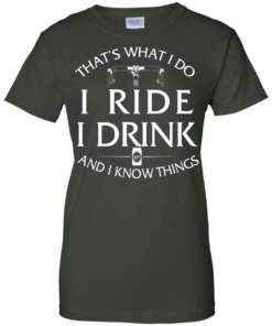 image 175 247x296px Cycling T Shirt: That's What I Do I Ride I Drink And I Know Things