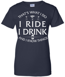 image 176 247x296px Cycling T Shirt: That's What I Do I Ride I Drink And I Know Things