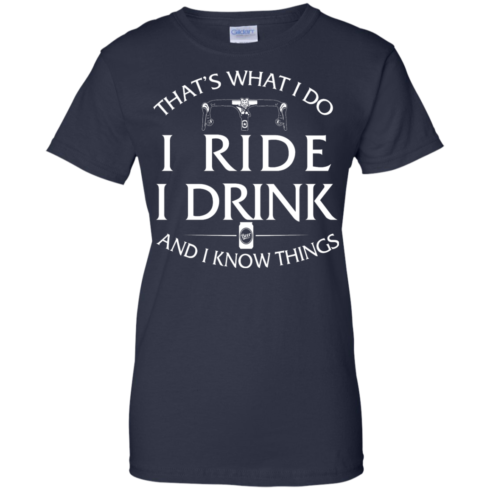 image 176 490x490px Cycling T Shirt: That's What I Do I Ride I Drink And I Know Things