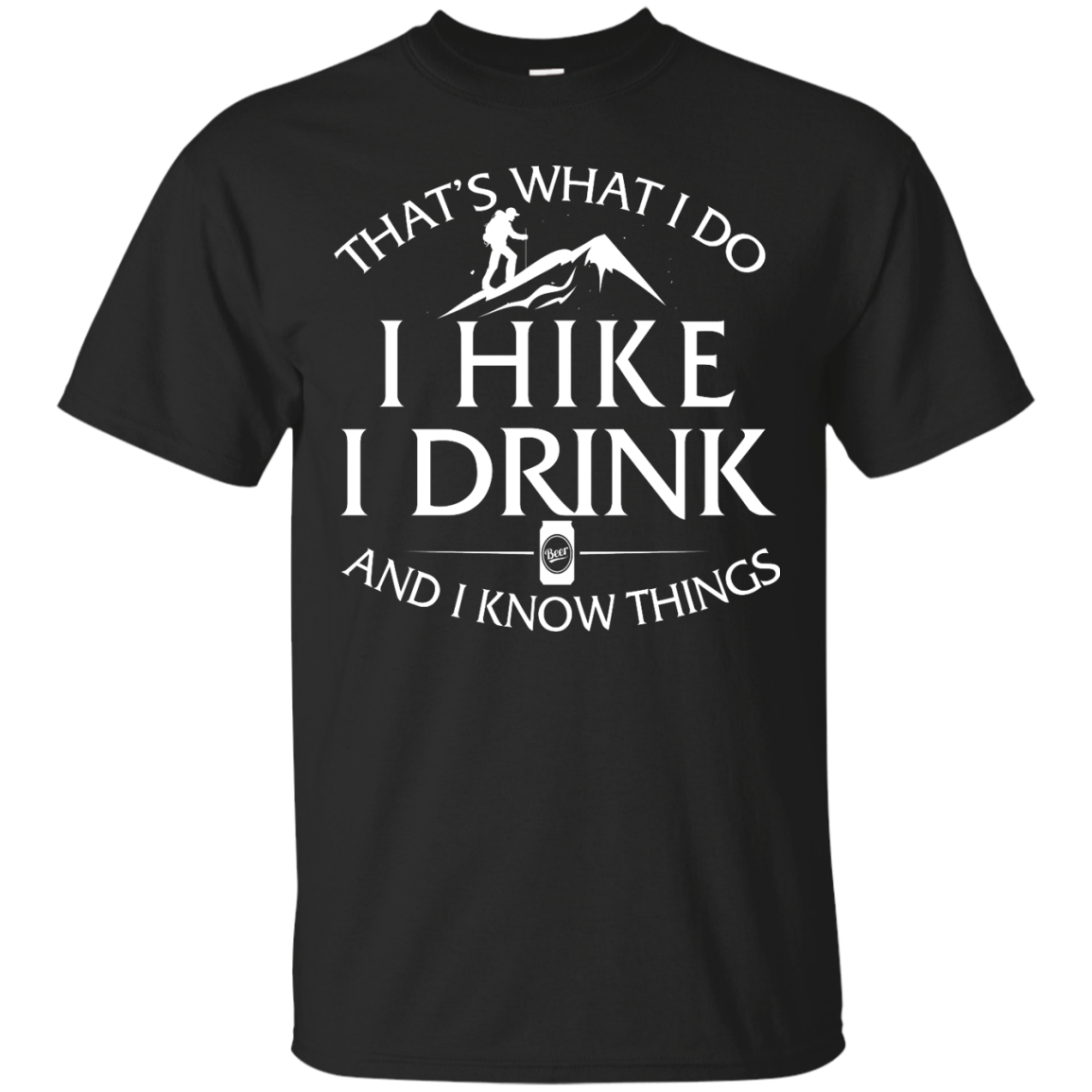 image 177px That's What I Do, I Hike, I Drink and I Know Things T Shirt