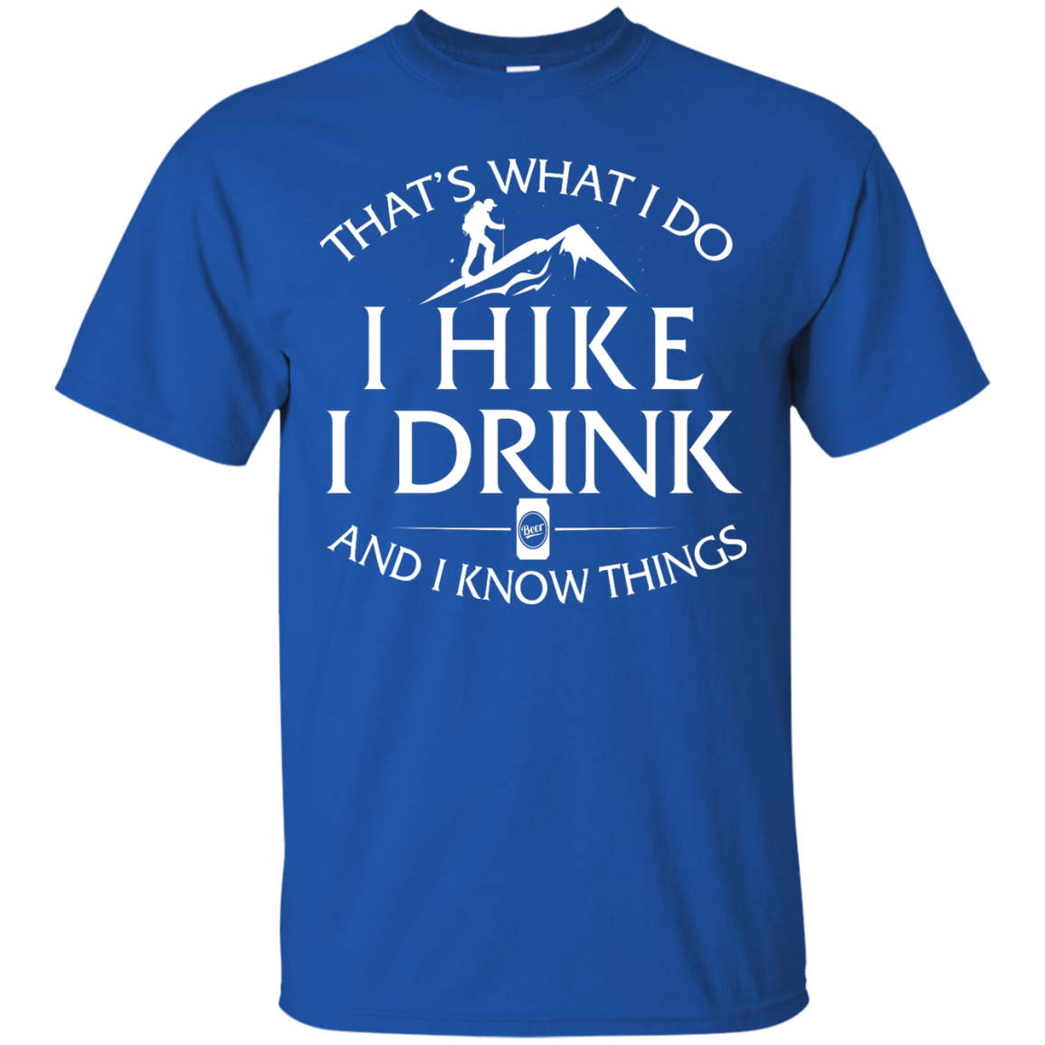 image 178px That's What I Do, I Hike, I Drink and I Know Things T Shirt