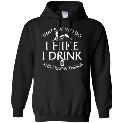 image 182 490x490px That's What I Do, I Hike, I Drink and I Know Things T Shirt