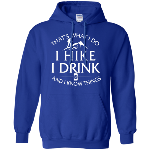 image 183 490x490px That's What I Do, I Hike, I Drink and I Know Things T Shirt
