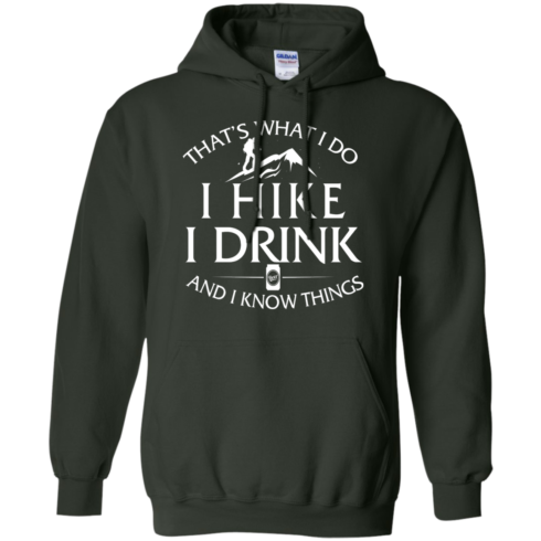 image 184 490x490px That's What I Do, I Hike, I Drink and I Know Things T Shirt