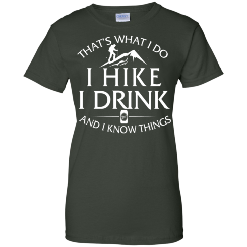image 186 490x490px That's What I Do, I Hike, I Drink and I Know Things T Shirt