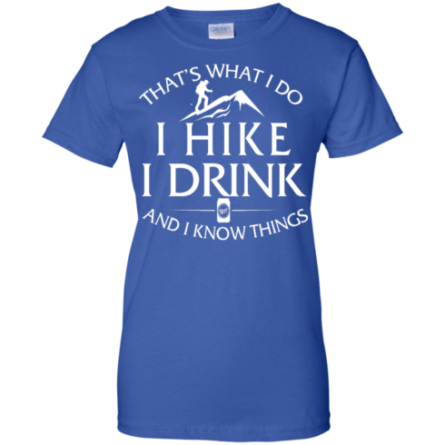 image 187 490x490px That's What I Do, I Hike, I Drink and I Know Things T Shirt