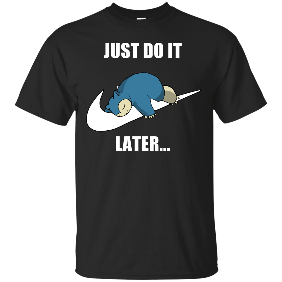 image 20px Just Do It Later Snorlax T Shirt, Hoodies, Tank Top