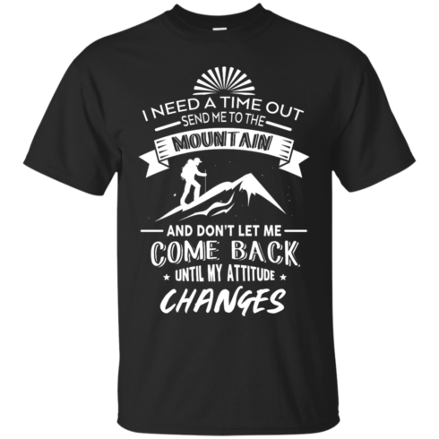 image 210 490x490px Hiking t shirt: I need a time out send me to the mountain
