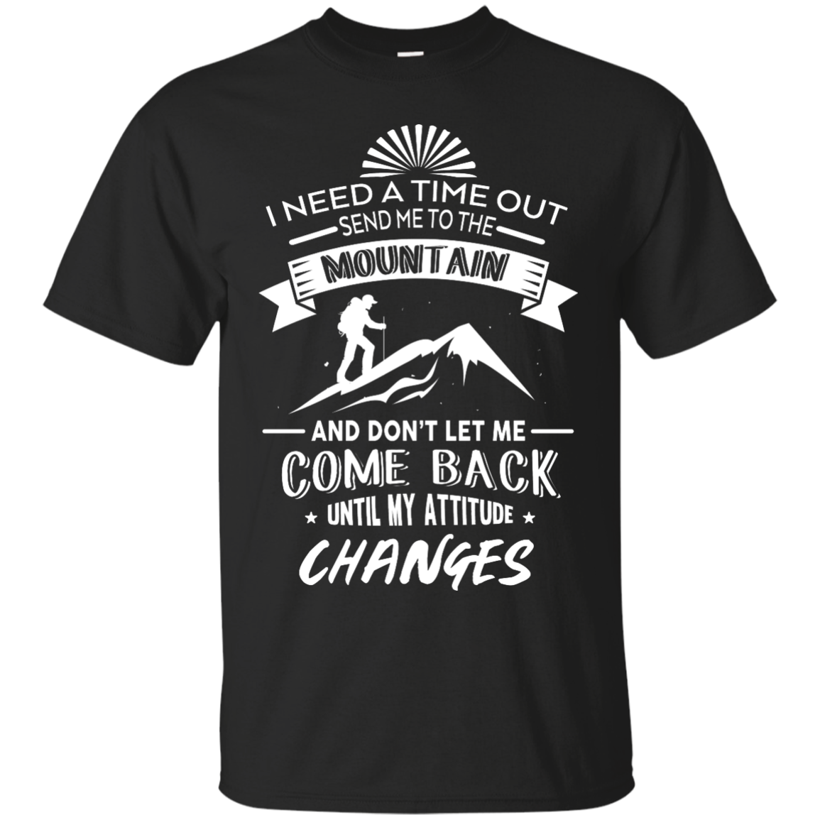 image 210px Hiking t shirt: I need a time out send me to the mountain