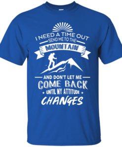image 211 247x296px Hiking t shirt: I need a time out send me to the mountain