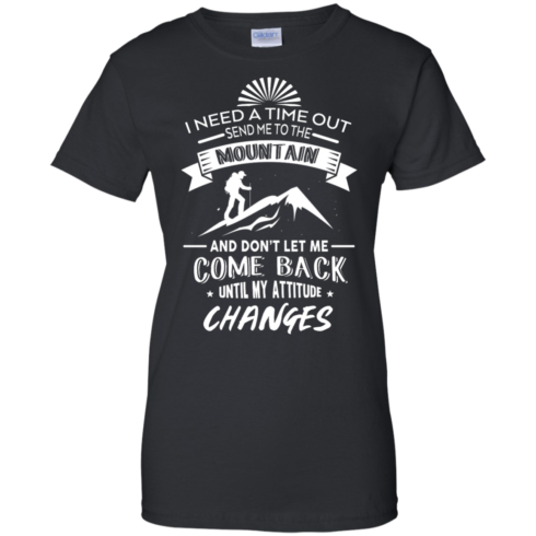 image 218 490x490px Hiking t shirt: I need a time out send me to the mountain