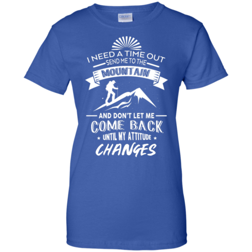 image 219 490x490px Hiking t shirt: I need a time out send me to the mountain