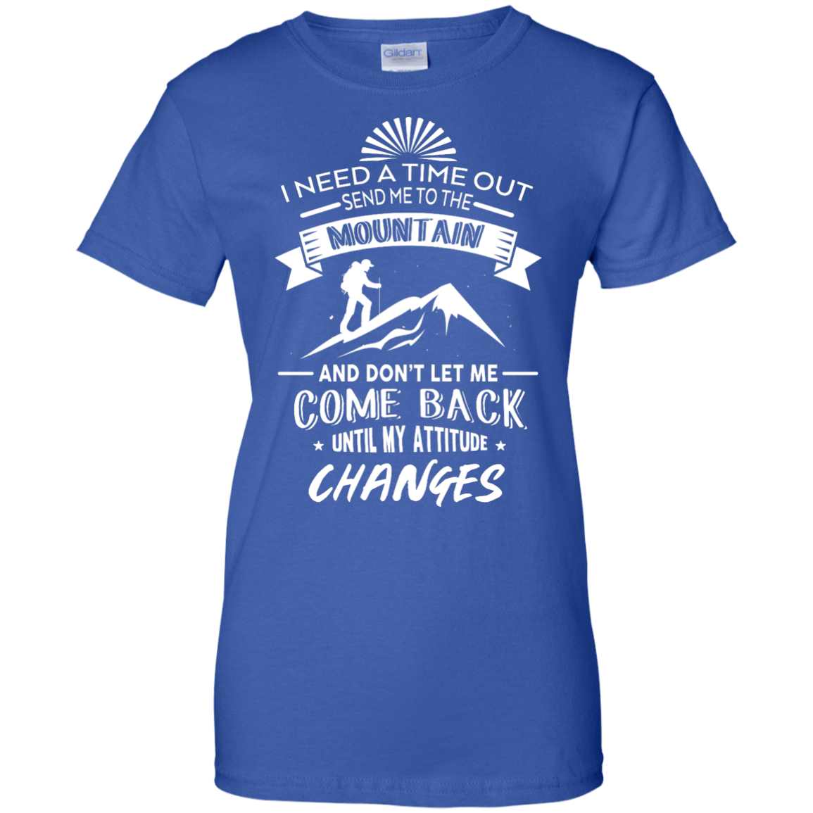 image 219px Hiking t shirt: I need a time out send me to the mountain
