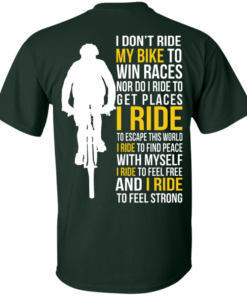 image 316 247x296px I Don't Ride My Bike To Win Races I Ride To Feel Strong T Shirt