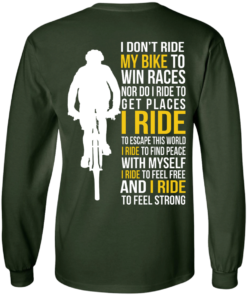 image 320 247x296px I Don't Ride My Bike To Win Races I Ride To Feel Strong T Shirt
