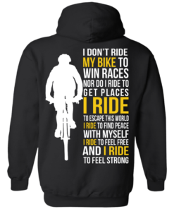 image 321 247x296px I Don't Ride My Bike To Win Races I Ride To Feel Strong T Shirt