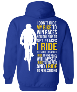 image 322 247x296px I Don't Ride My Bike To Win Races I Ride To Feel Strong T Shirt