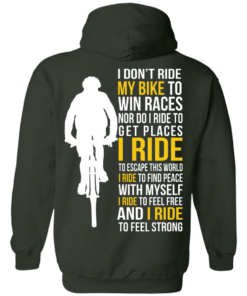 image 323 247x296px I Don't Ride My Bike To Win Races I Ride To Feel Strong T Shirt