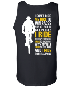 image 324 247x296px I Don't Ride My Bike To Win Races I Ride To Feel Strong T Shirt